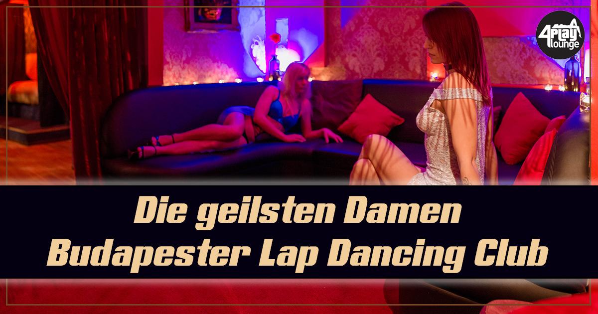 Bei weitem der beste Klub für Lap Dancing in Budapest, wo alle Mädchen bereit und mehr als in der Lage sind, ihren Kunden eine gute Zeit zu zeigen, ist 4Play Lounge.